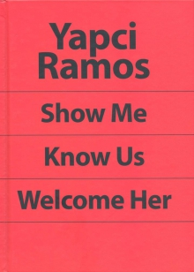 Yapci Ramos: Show me. Know us. Welcome her.